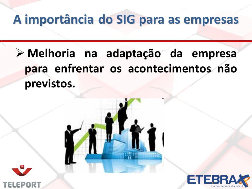 Melhoria na adaptação da empresa para enfrentar os acontecimentos não previstos.