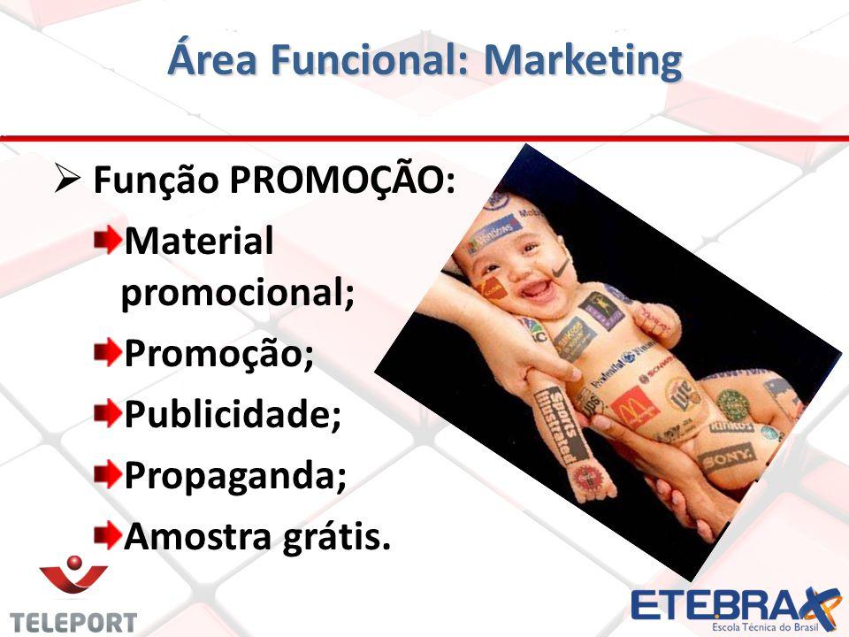 Função PROMOÇÃO: Material promocional; Promoção; Publicidade; Propaganda; Amostra grátis.