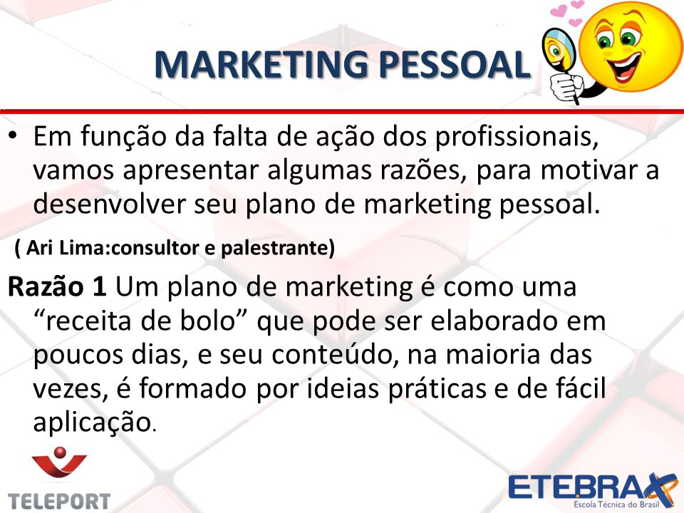 MARKETING PESSOAL Em função da falta de ação dos profissionais, vamos apresentar algumas razões, para motivar a desenvolver seu plano de marketing pessoal.