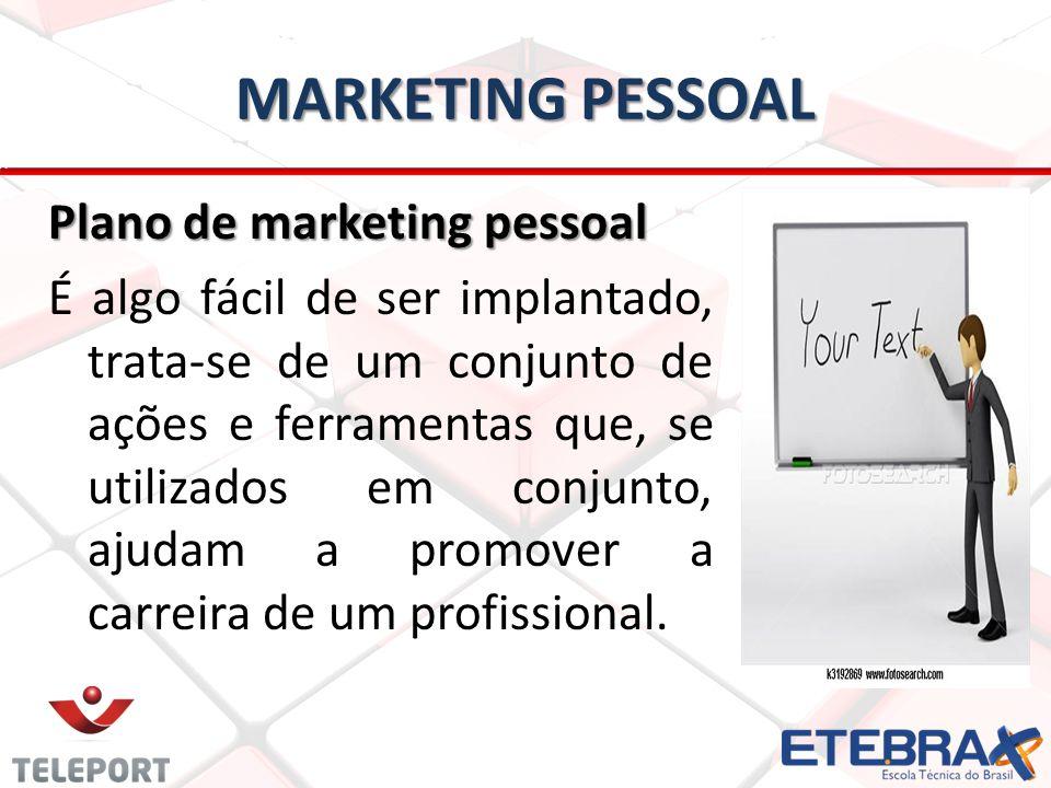 MARKETING PESSOAL Plano de marketing pessoal É algo fácil de ser implantado, trata-se de um conjunto de ações e ferramentas que, se utilizados em conjunto, ajudam a promover a carreira de um profissional.