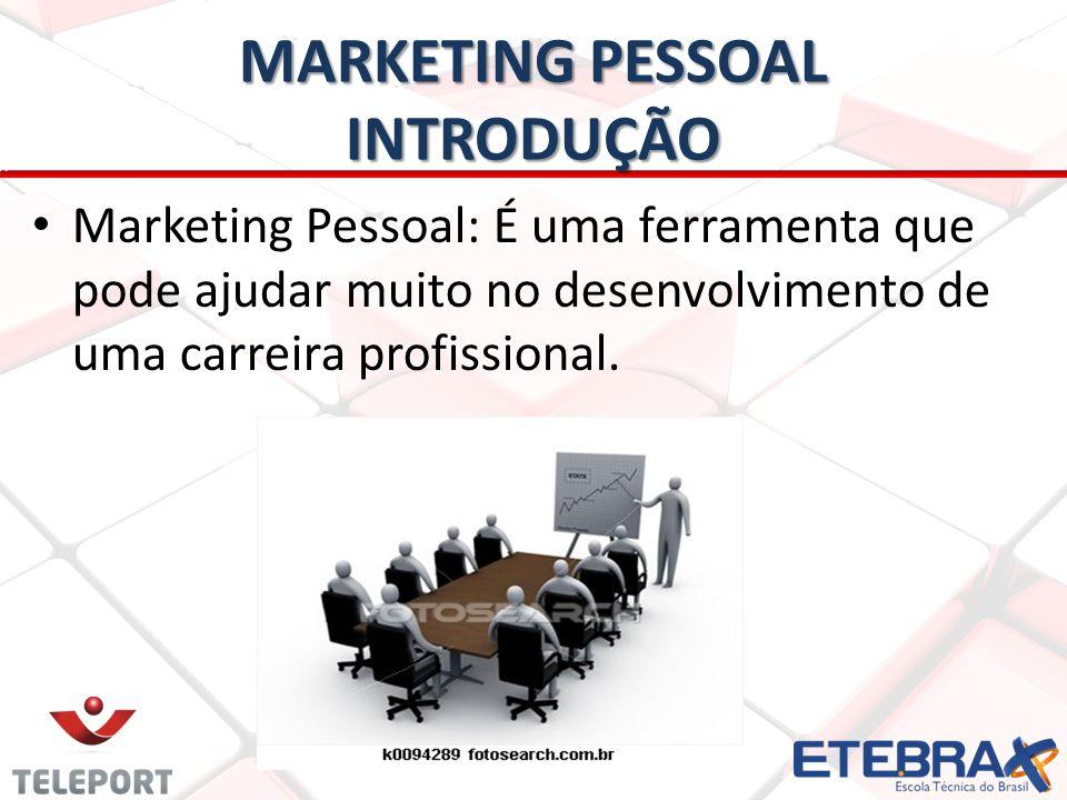 MARKETING PESSOAL INTRODUÇÃO Marketing Pessoal: É uma ferramenta que pode ajudar muito no desenvolvimento de uma carreira profissional.