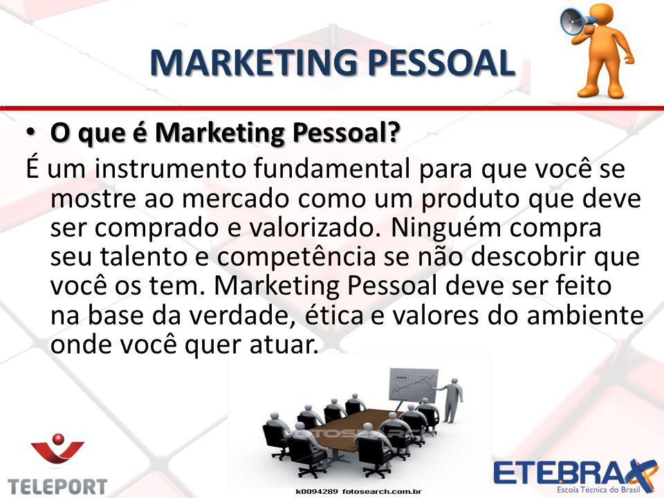 MARKETING PESSOAL O que é Marketing Pessoal? O que é Marketing Pessoal? É um instrumento fundamental para que você se mostre ao mercado como um produt