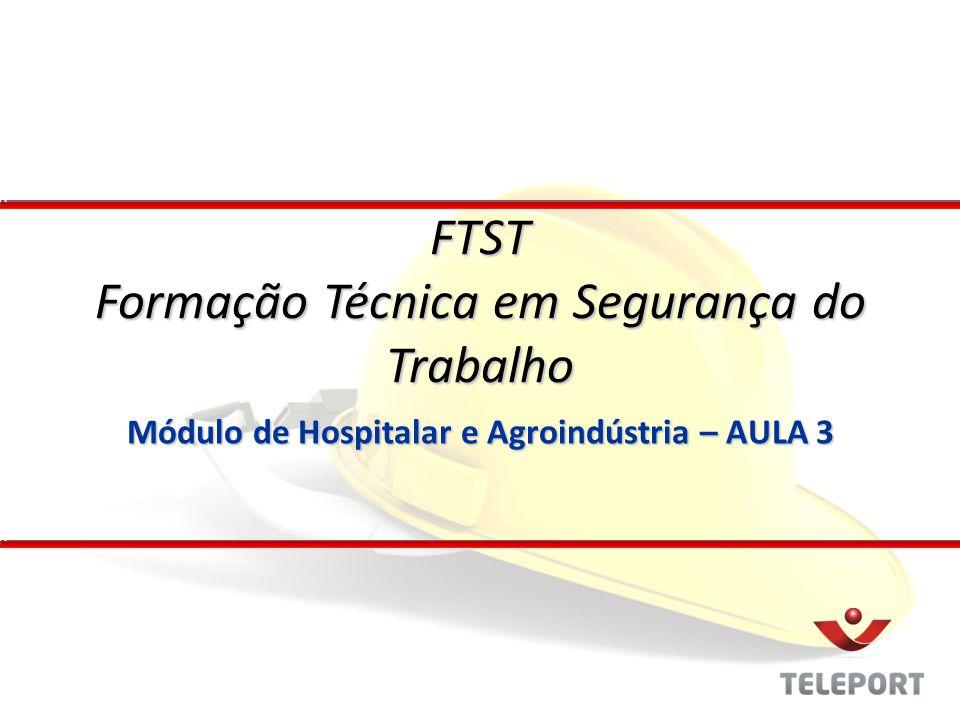 Módulo de Hospitalar e Agroindústria – AULA 3 FTST Formação Técnica em Segurança do Trabalho