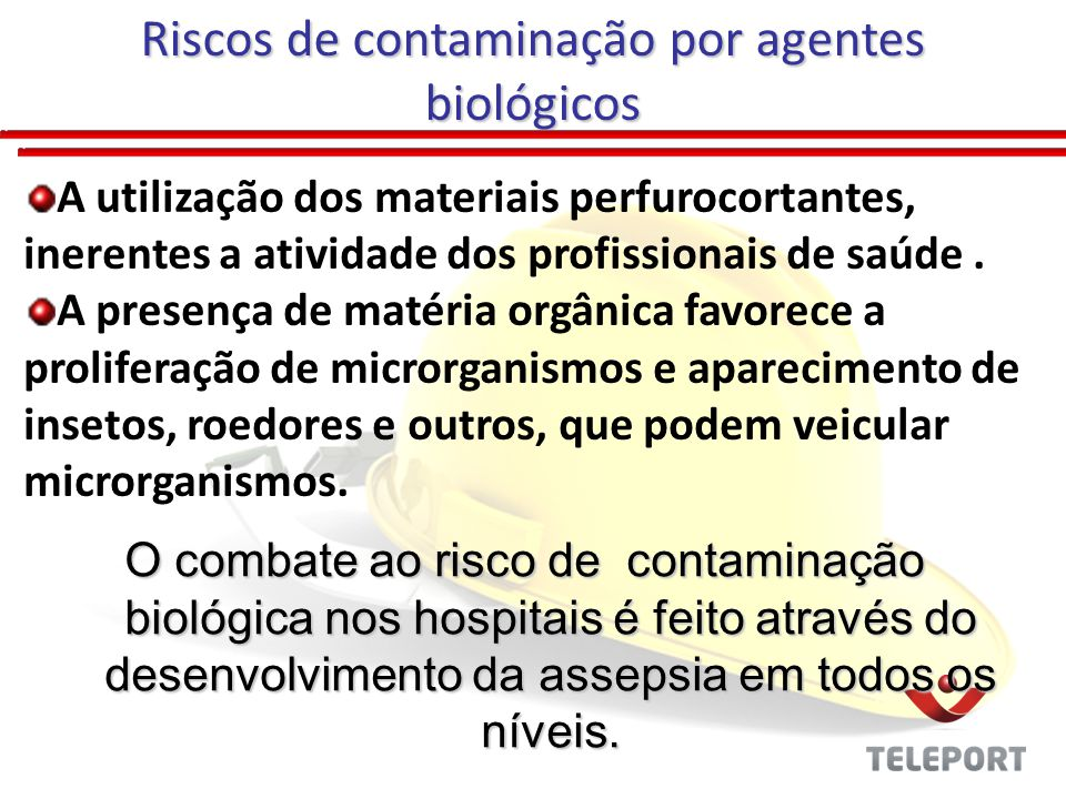 Riscos de contaminação por agentes biológicos A utilização dos materiais perfurocortantes, inerentes a atividade dos profissionais de saúde. A presenç