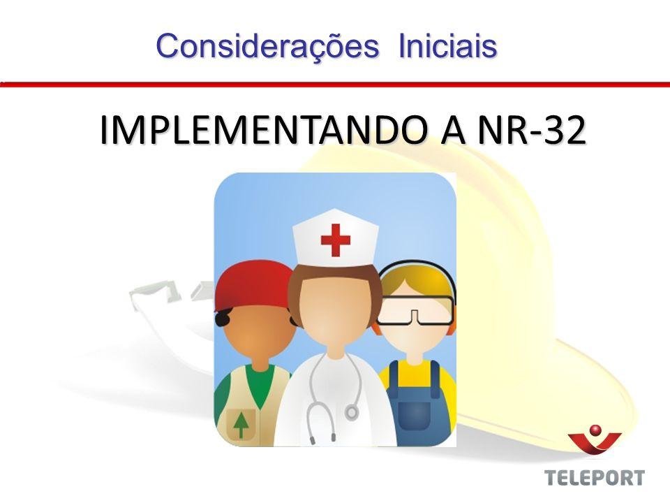 Considerações Iniciais IMPLEMENTANDO A NR-32