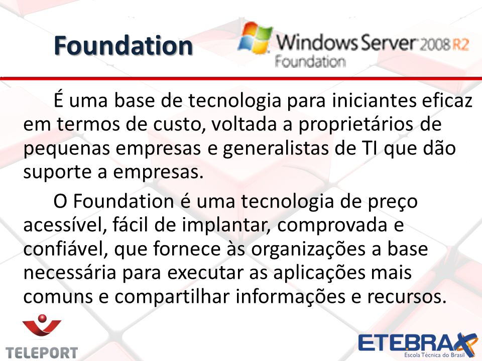 Foundation É uma base de tecnologia para iniciantes eficaz em termos de custo, voltada a proprietários de pequenas empresas e generalistas de TI que d