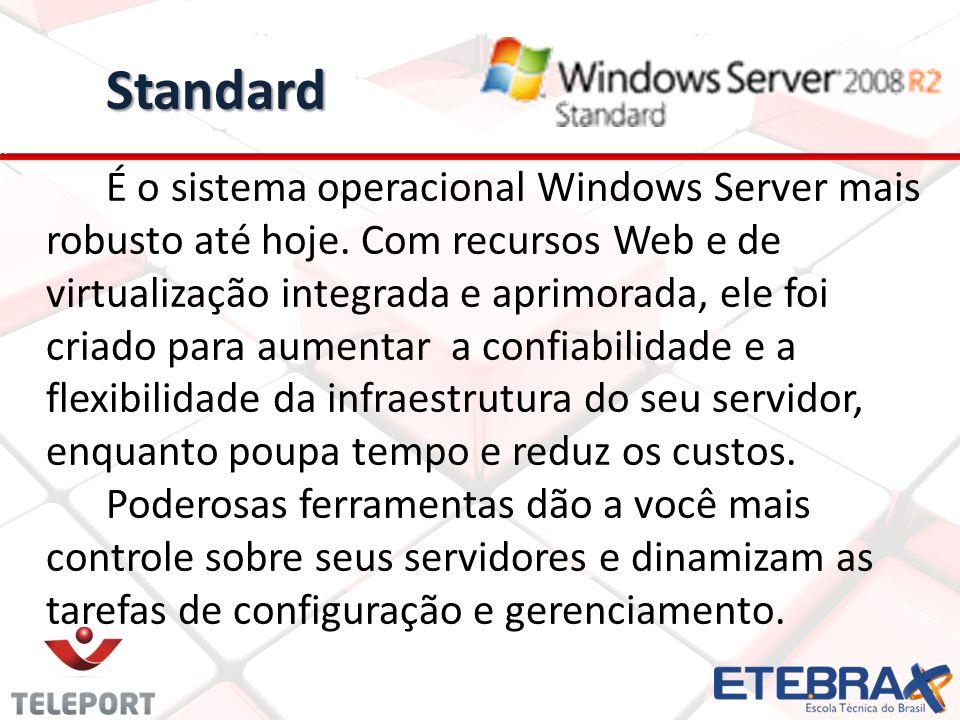 Standard É o sistema operacional Windows Server mais robusto até hoje. Com recursos Web e de virtualização integrada e aprimorada, ele foi criado para