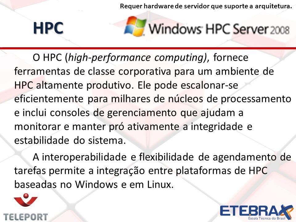 HPC O HPC (high-performance computing), fornece ferramentas de classe corporativa para um ambiente de HPC altamente produtivo. Ele pode escalonar-se e