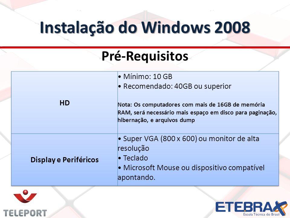 Instalação do Windows 2008 Pré-Requisitos