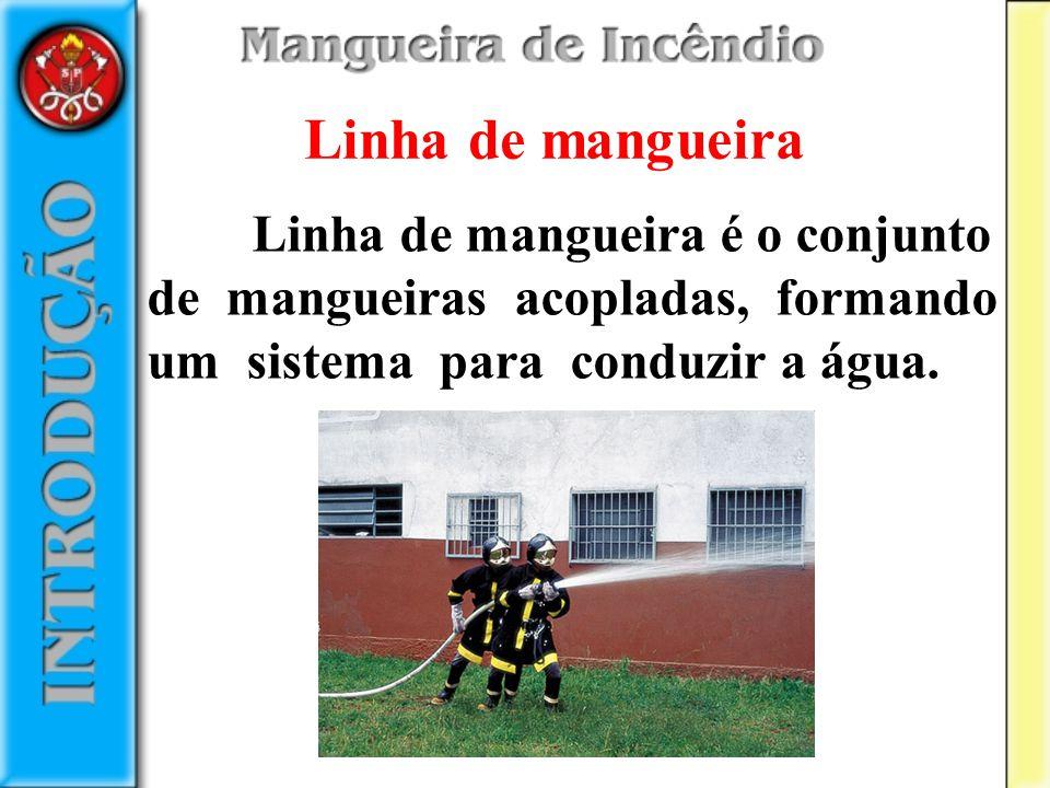 Linha de mangueira é o conjunto de mangueiras acopladas, formando um sistema para conduzir a água. Linha de mangueira