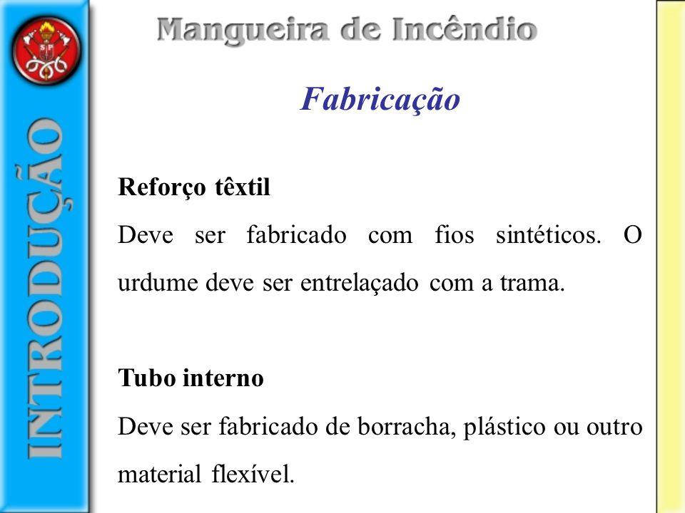 Fabricação Reforço têxtil Deve ser fabricado com fios sintéticos. O urdume deve ser entrelaçado com a trama. Tubo interno Deve ser fabricado de borrac