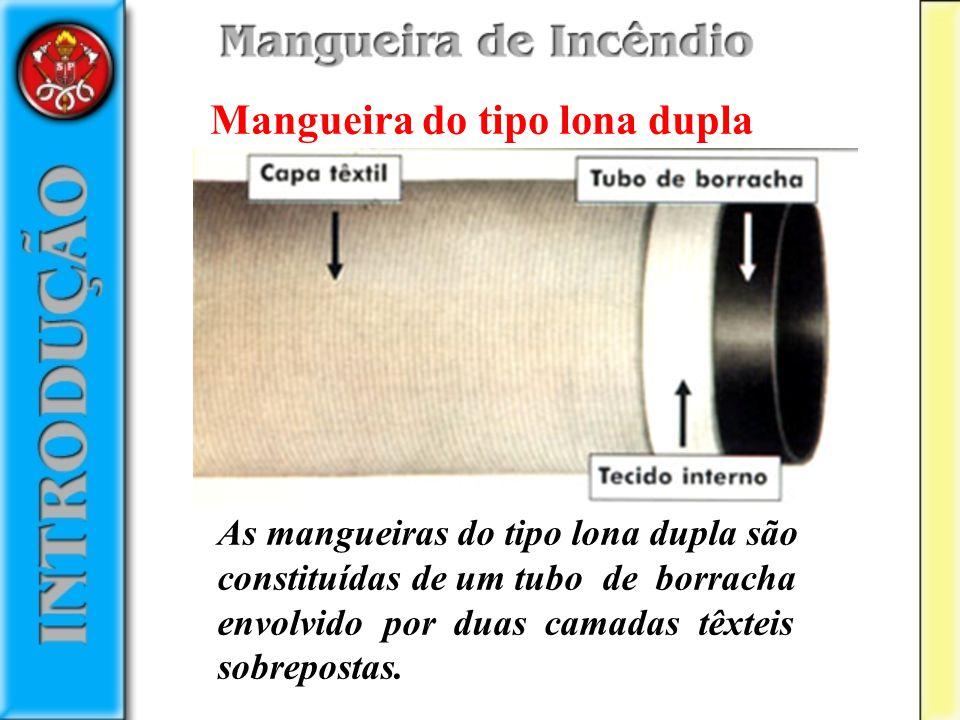 Mangueira do tipo lona dupla As mangueiras do tipo lona dupla são constituídas de um tubo de borracha envolvido por duas camadas têxteis sobrepostas.