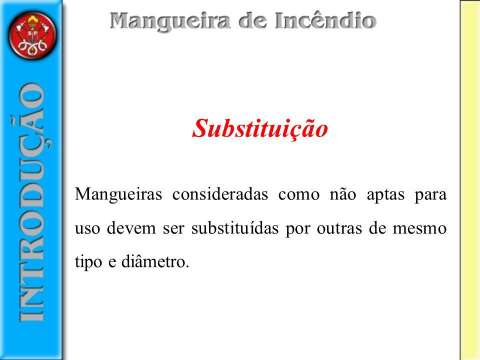 Substituição Mangueiras consideradas como não aptas para uso devem ser substituídas por outras de mesmo tipo e diâmetro.
