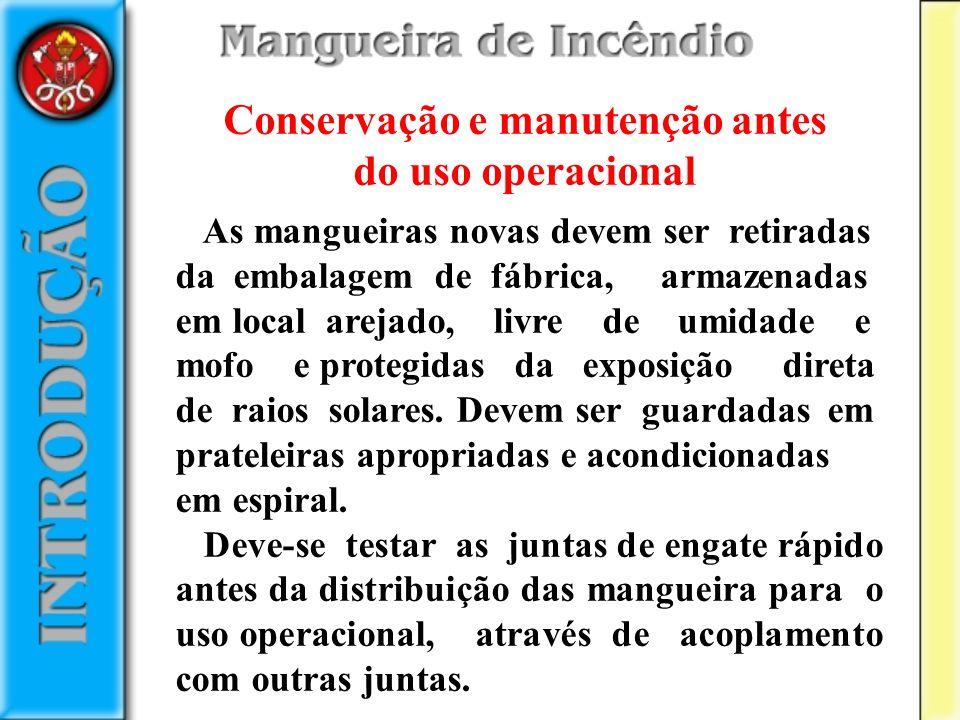 As mangueiras novas devem ser retiradas da embalagem de fábrica, armazenadas em local arejado, livre de umidade e mofo e protegidas da exposição diret