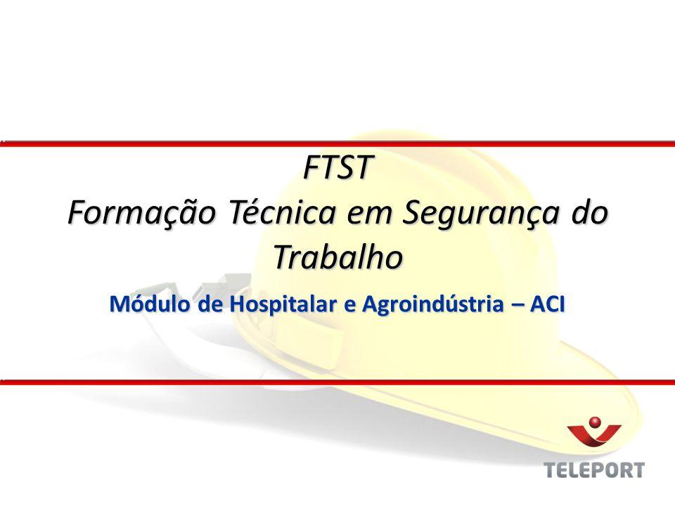 Módulo de Hospitalar e Agroindústria – ACI FTST Formação Técnica em Segurança do Trabalho