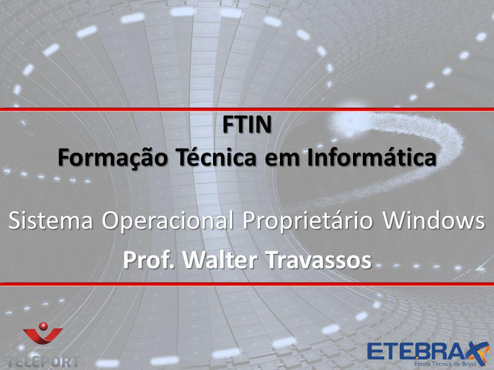 SISTEMA OPERACIONAL PROPRIETÁRIO WINDOWS Aula 04