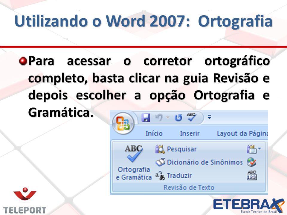 Para acessar o corretor ortográfico completo, basta clicar na guia Revisão e depois escolher a opção Ortografia e Gramática.