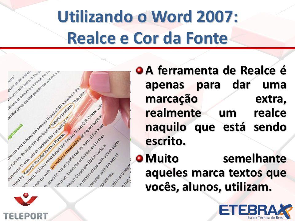 A ferramenta de Realce é apenas para dar uma marcação extra, realmente um realce naquilo que está sendo escrito.