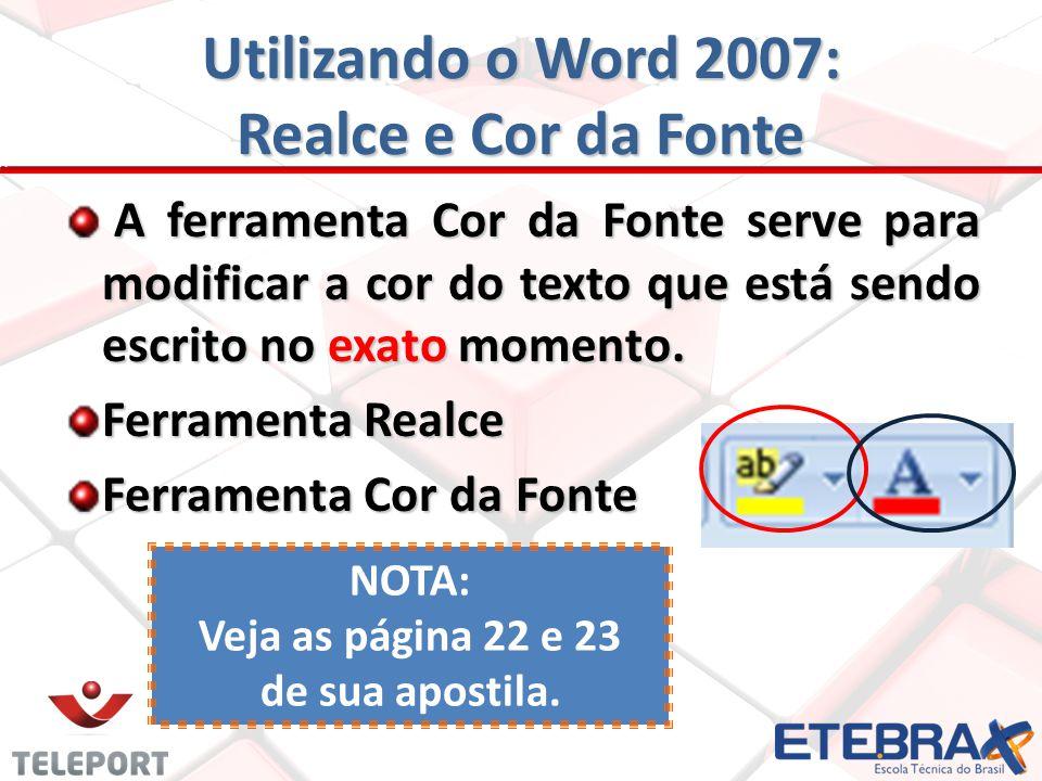 A ferramenta Cor da Fonte serve para modificar a cor do texto que está sendo escrito no exato momento.