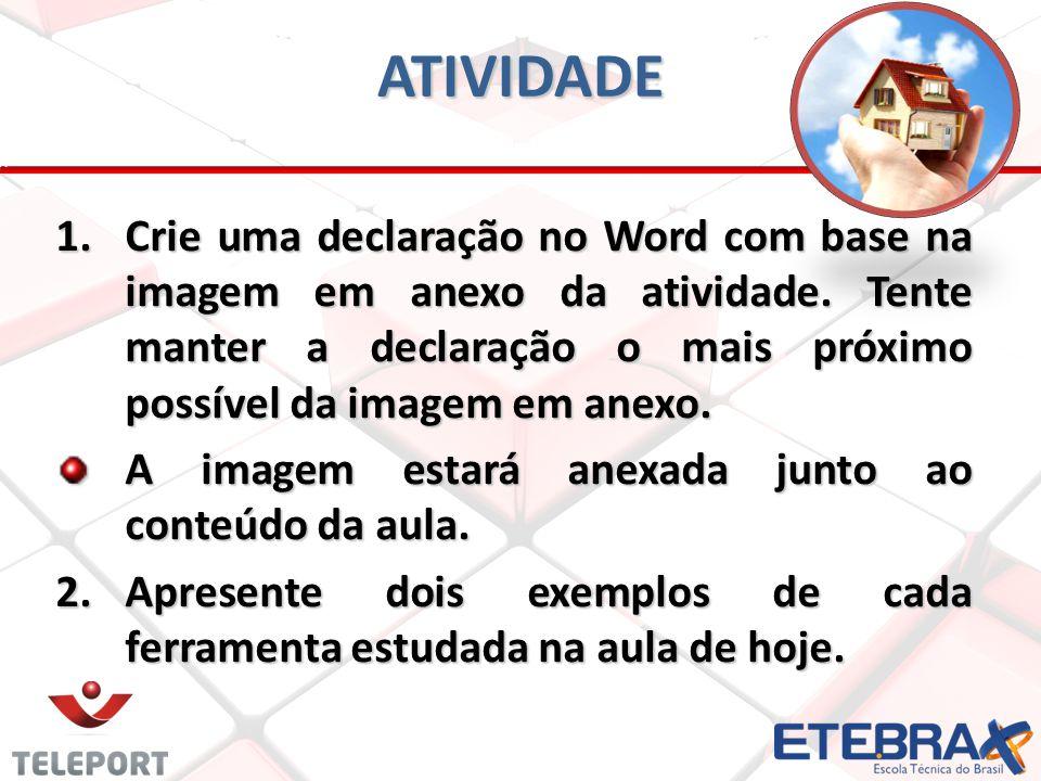ATIVIDADE 1.Crie uma declaração no Word com base na imagem em anexo da atividade.