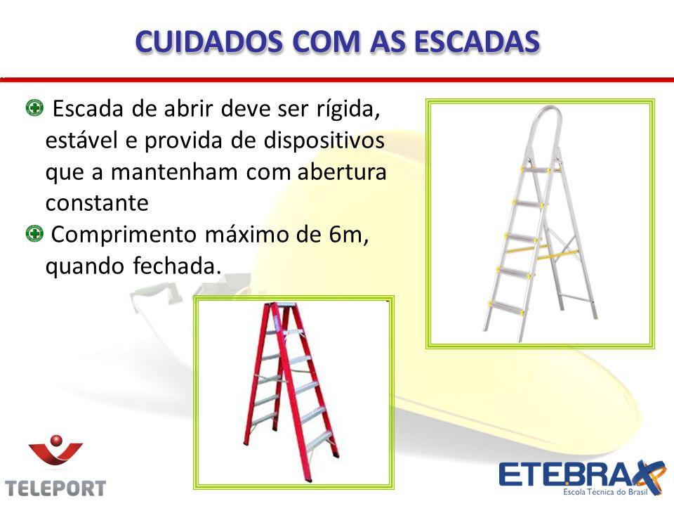 Escada de abrir deve ser rígida, estável e provida de dispositivos que a mantenham com abertura constante Comprimento máximo de 6m, quando fechada. CU