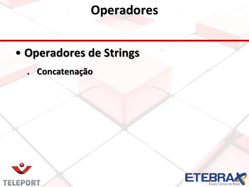 Operadores Operadores de StringsOperadores de Strings.Concatenação
