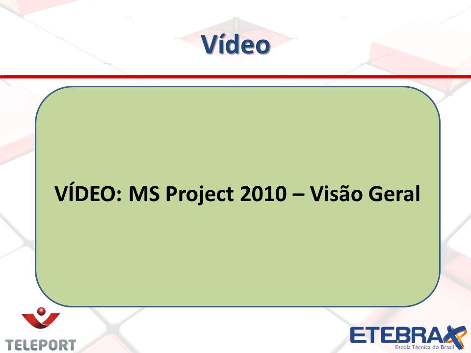 Vídeo VÍDEO: MS Project 2010 – Visão Geral