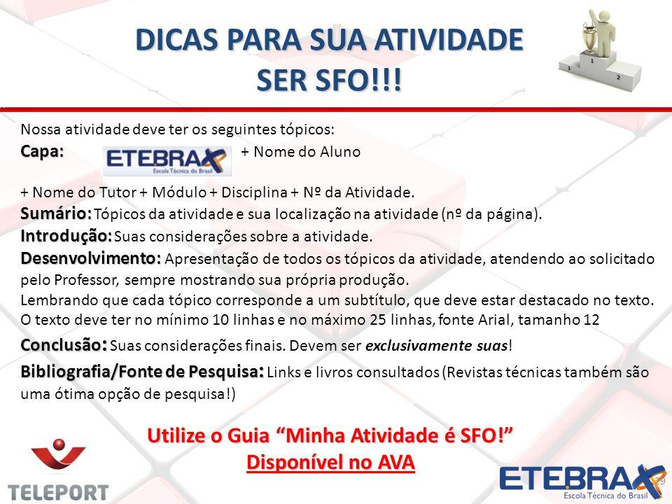 DICAS PARA SUA ATIVIDADE SER SFO!!.