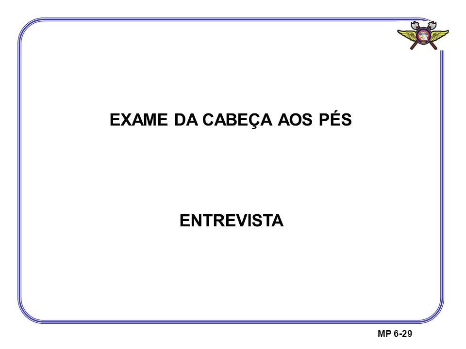 EXAME DA CABEÇA AOS PÉS ENTREVISTA MP 6-29