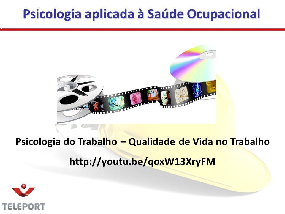 Psicologia do Trabalho – Qualidade de Vida no Trabalho http://youtu.be/qoxW13XryFM Psicologia aplicada à Saúde Ocupacional 13