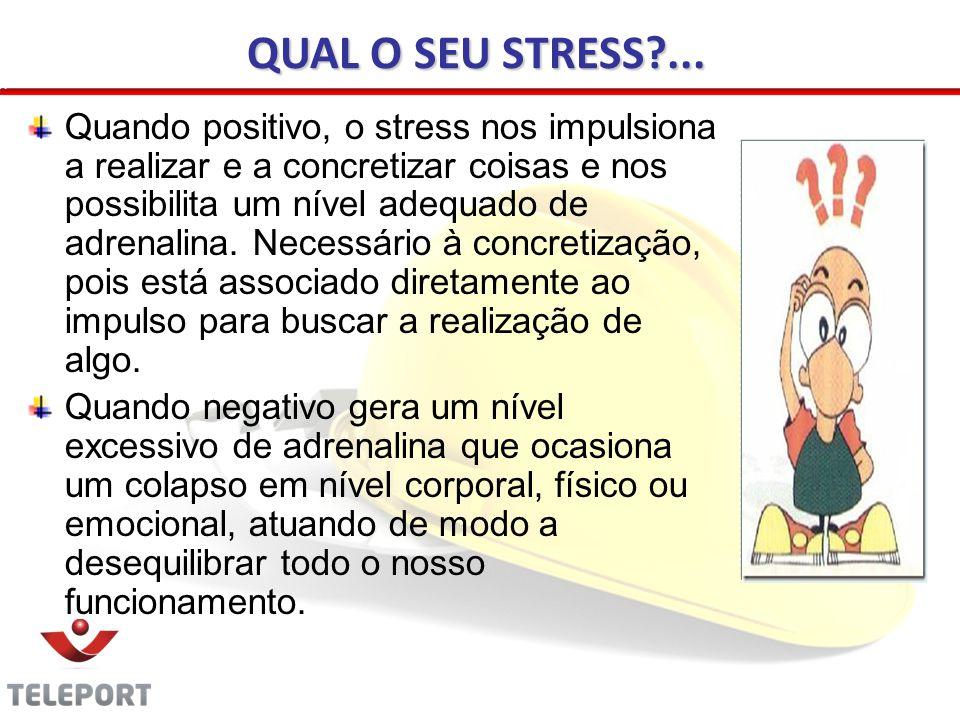 Quando positivo, o stress nos impulsiona a realizar e a concretizar coisas e nos possibilita um nível adequado de adrenalina.