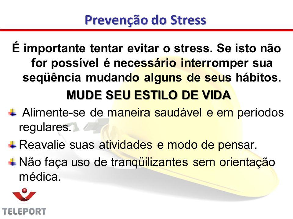 É importante tentar evitar o stress.