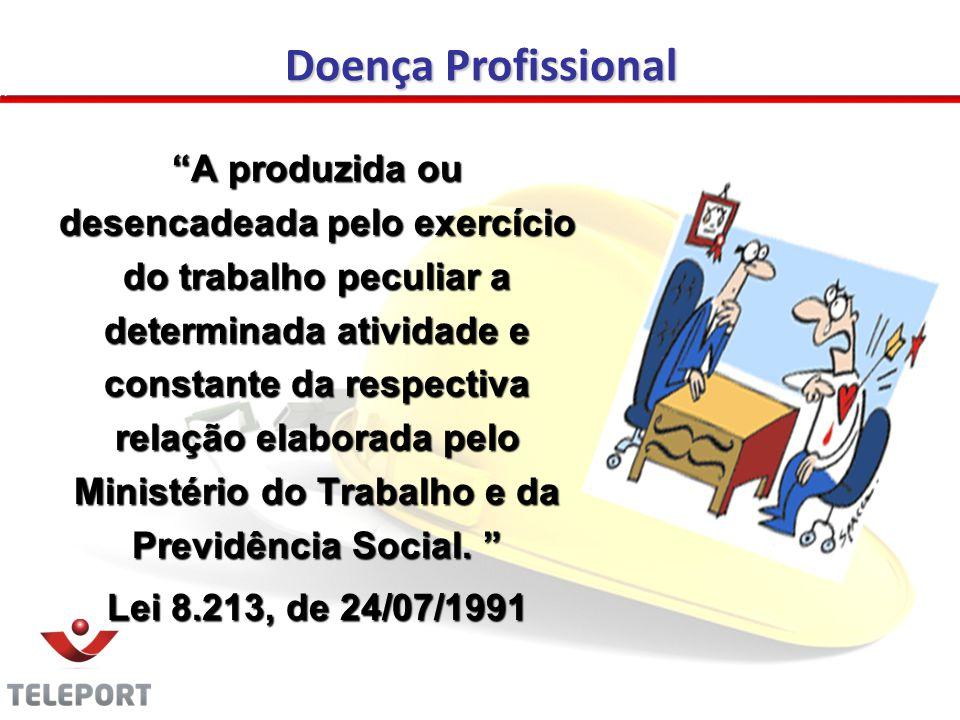 A produzida ou desencadeada pelo exercício do trabalho peculiar a determinada atividade e constante da respectiva relação elaborada pelo Ministério do Trabalho e da Previdência Social.