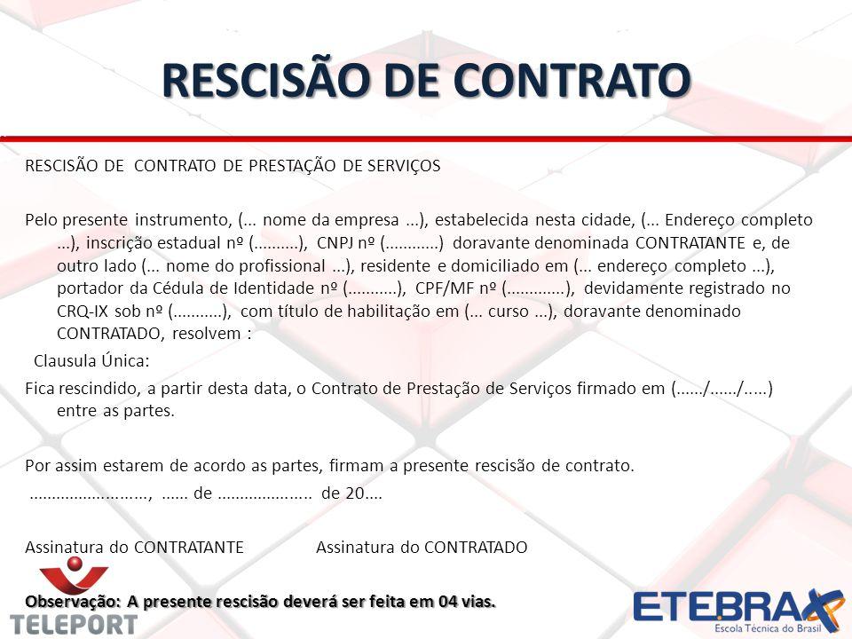 RESCISÃO DE CONTRATO RESCISÃO DE CONTRATO DE PRESTAÇÃO DE SERVIÇOS Pelo presente instrumento, (...