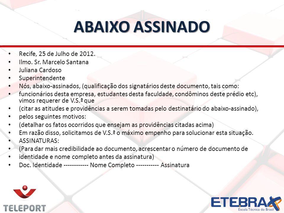 ABAIXO ASSINADO Recife, 25 de Julho de 2012.Ilmo.