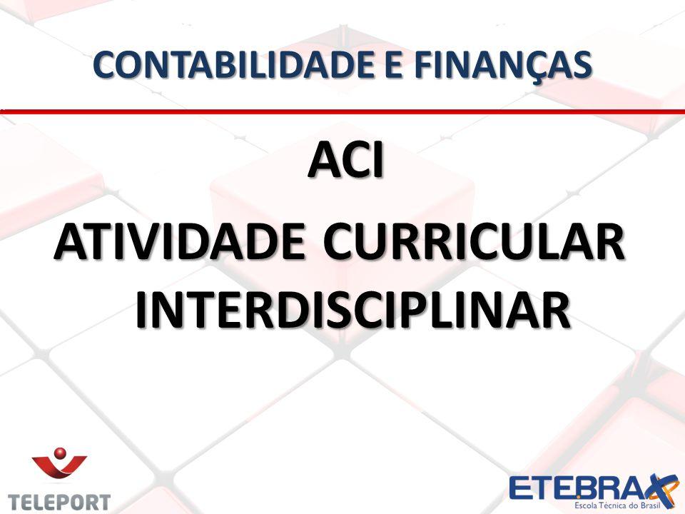 CONTABILIDADE E FINANÇAS ACI ACI ATIVIDADE CURRICULAR INTERDISCIPLINAR