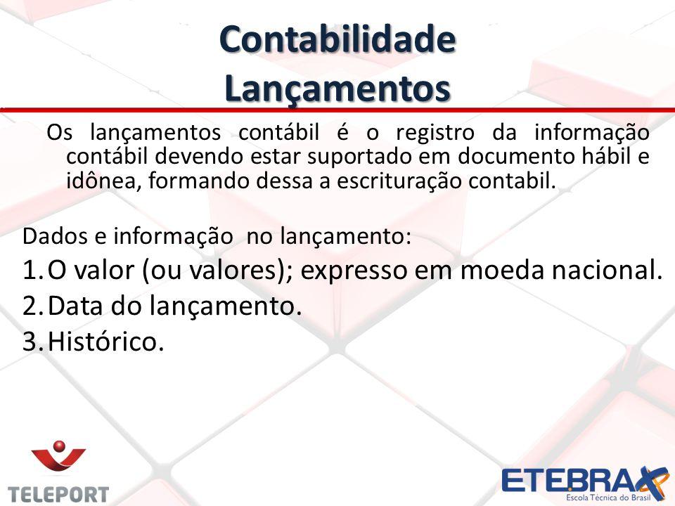 Contabilidade Lançamentos Os lançamentos contábil é o registro da informação contábil devendo estar suportado em documento hábil e idônea, formando de