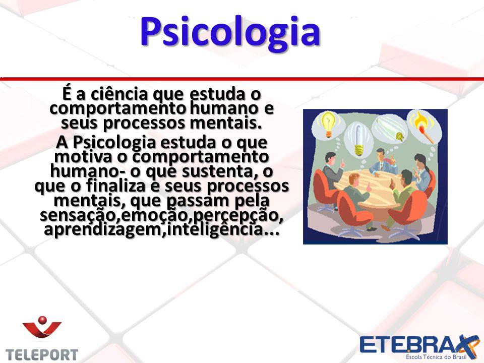 Psicologia É a ciência que estuda o comportamento humano e seus processos mentais.