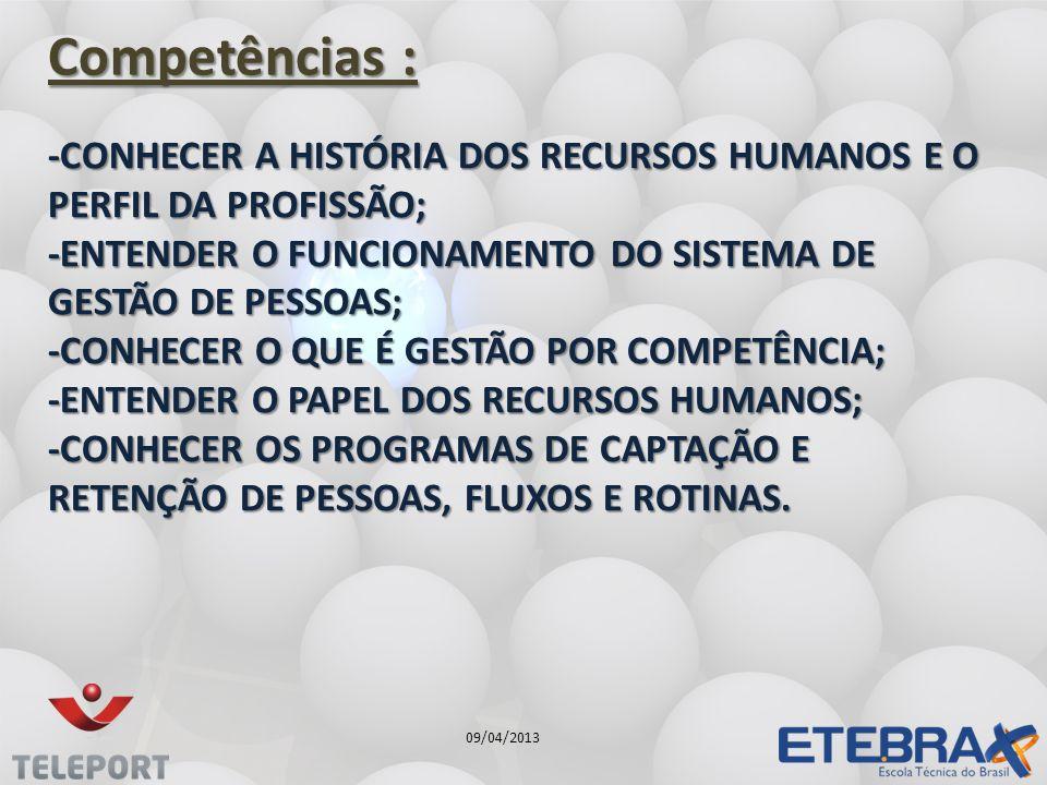 -CONHECER A HISTÓRIA DOS RECURSOS HUMANOS E O PERFIL DA PROFISSÃO; -ENTENDER O FUNCIONAMENTO DO SISTEMA DE GESTÃO DE PESSOAS; -CONHECER O QUE É GESTÃO POR COMPETÊNCIA; -ENTENDER O PAPEL DOS RECURSOS HUMANOS; -CONHECER OS PROGRAMAS DE CAPTAÇÃO E RETENÇÃO DE PESSOAS, FLUXOS E ROTINAS.