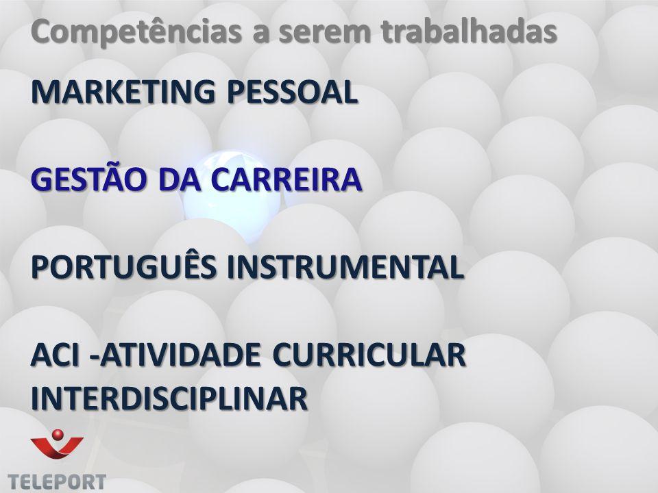 MARKETING PESSOAL GESTÃO DA CARREIRA PORTUGUÊS INSTRUMENTAL ACI -ATIVIDADE CURRICULAR INTERDISCIPLINAR MARKETING PESSOAL GESTÃO DA CARREIRA PORTUGUÊS