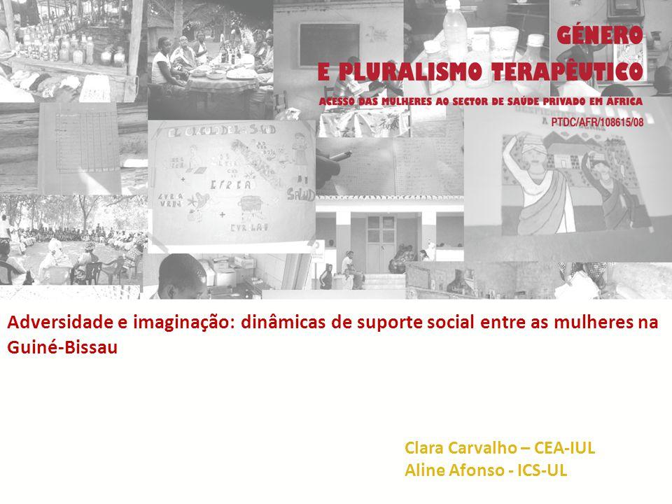 Adversidade e imaginação: dinâmicas de suporte social entre as mulheres na Guiné-Bissau Libertad Jimenez | Universidade de Extremadura Clara Carvalho