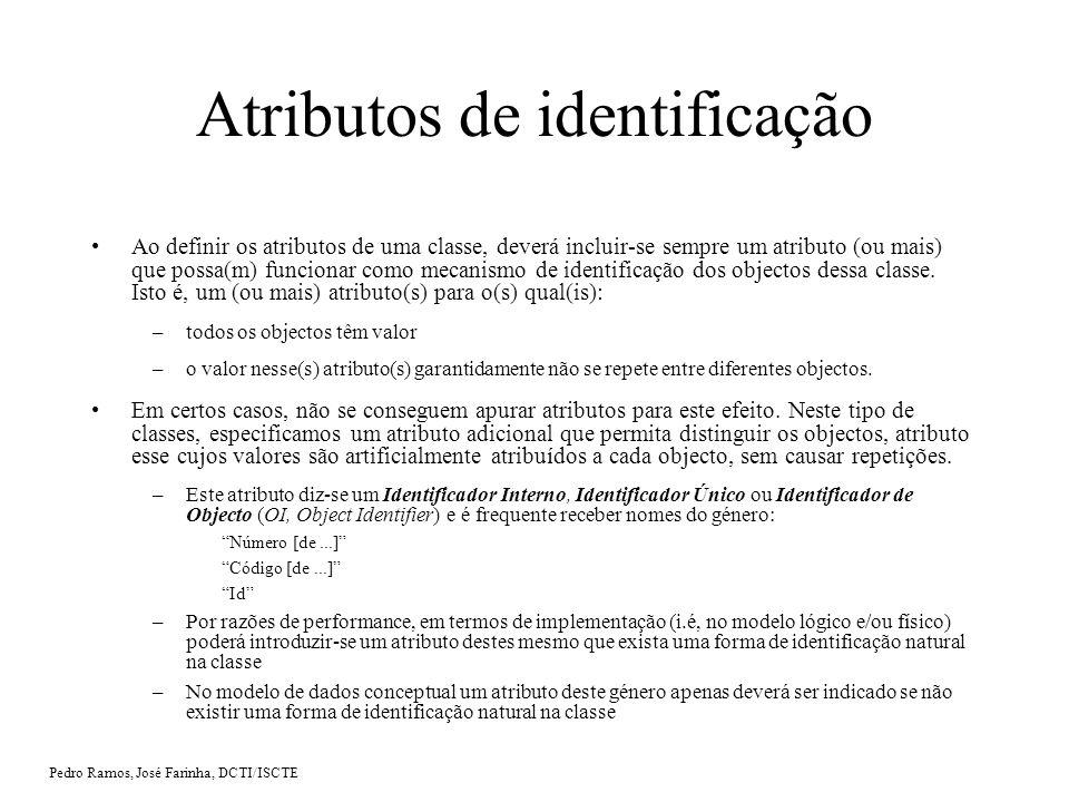 Pedro Ramos, José Farinha, DCTI/ISCTE Classes Associativas (I) As Classes Associativas são associações que se transformam em classes quando é necessário: a)Colocar atributos na associação ou/e; Licenciatura Designação Tipo Avaliação Disciplina Designação Tipo Avaliação 1 … * 0 … * Disciplinas da Licenciatura Tipo Avaliação 0 … * UML – Diagrama de Classes