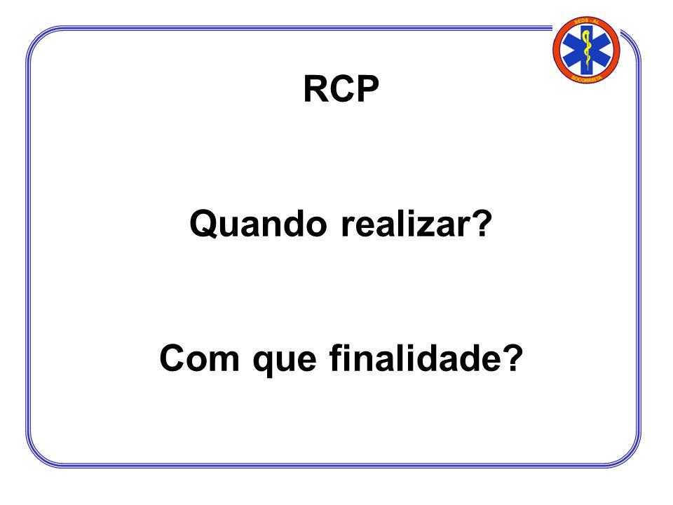 RCP Quando realizar? Com que finalidade?