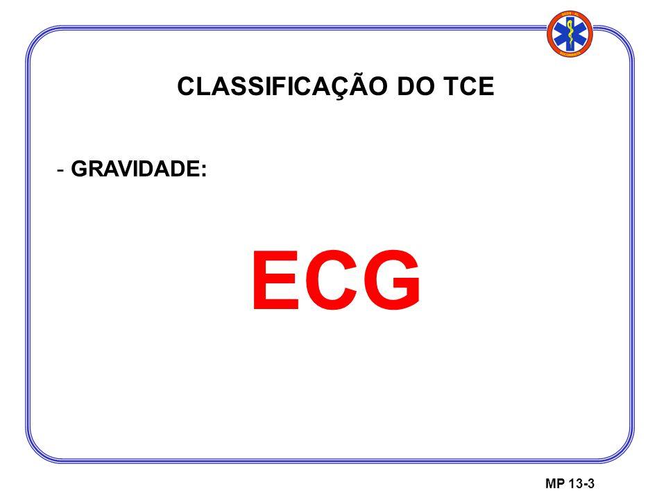 MP 13-3 CLASSIFICAÇÃO DO TCE - GRAVIDADE: ECG