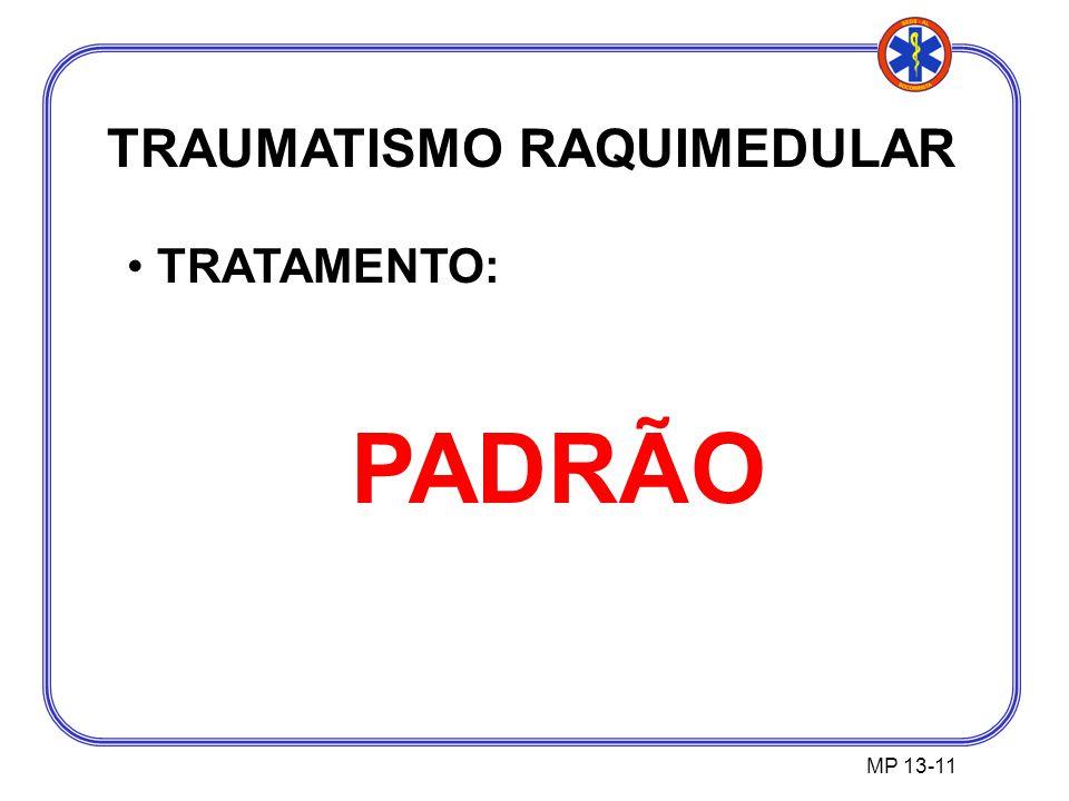 TRAUMATISMO RAQUIMEDULAR TRATAMENTO: PADRÃO MP 13-11