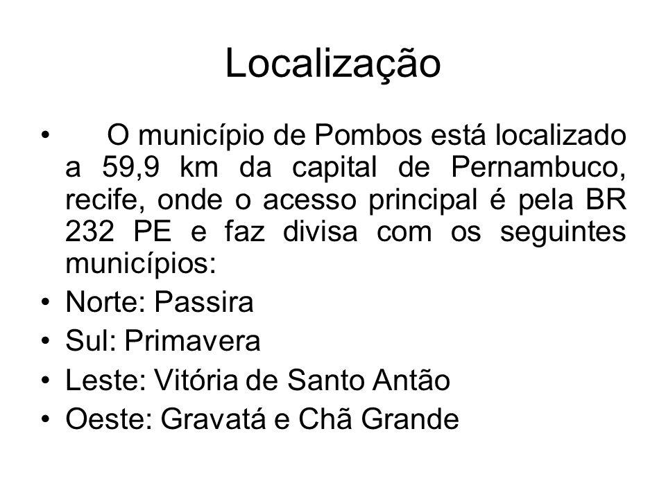 Localização O município de Pombos está localizado a 59,9 km da capital de Pernambuco, recife, onde o acesso principal é pela BR 232 PE e faz divisa co