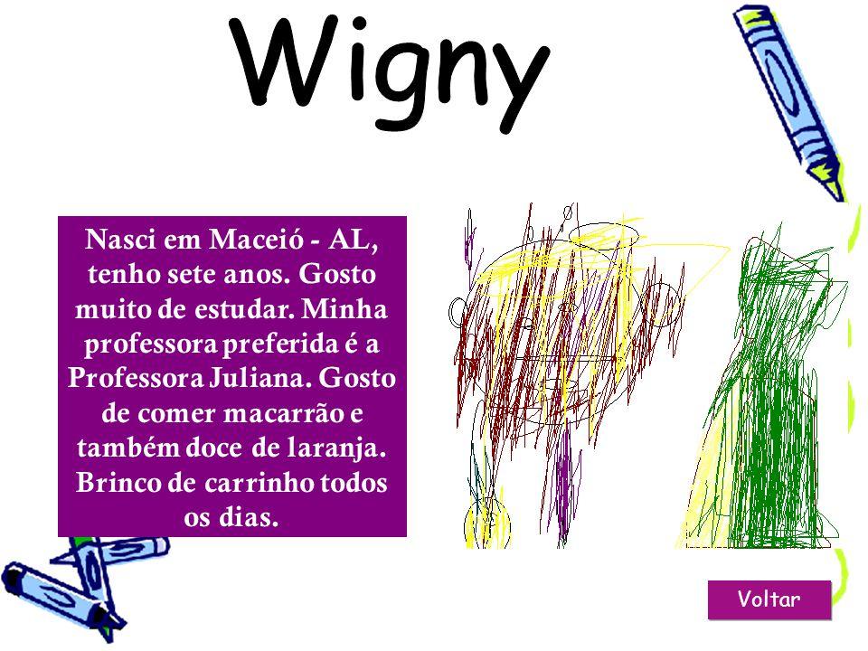 Voltar Nasci em Alagoas, tenho oito anos. Gosto muito de estudar. Minhas professoras preferidas são a Professora Zenita de Inglês e a Professora Marin
