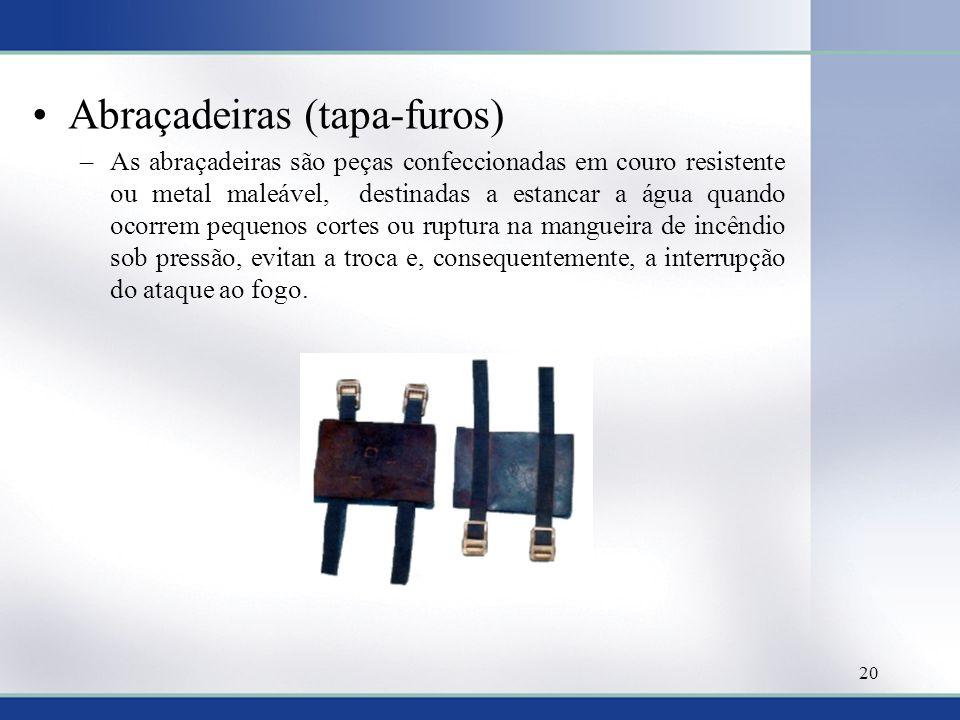 Abraçadeiras (tapa-furos) –As abraçadeiras são peças confeccionadas em couro resistente ou metal maleável, destinadas a estancar a água quando ocorrem