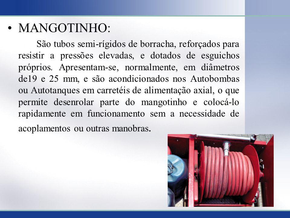 MANGOTINHO: São tubos semi-rígidos de borracha, reforçados para resistir a pressões elevadas, e dotados de esguichos próprios.