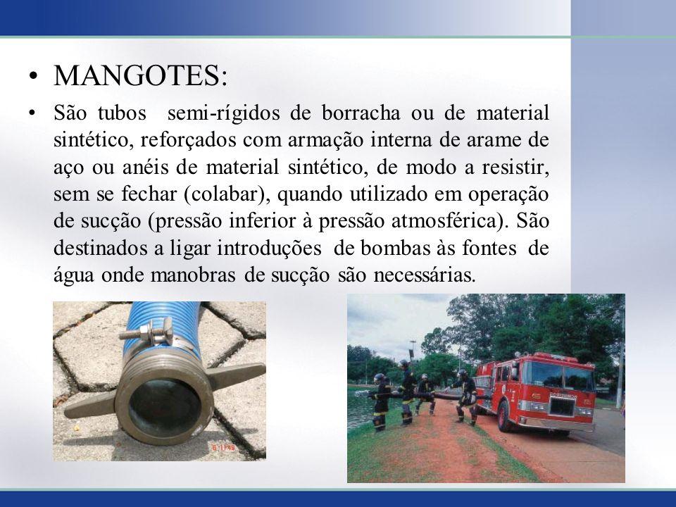 MANGOTES: São tubos semi-rígidos de borracha ou de material sintético, reforçados com armação interna de arame de aço ou anéis de material sintético, de modo a resistir, sem se fechar (colabar), quando utilizado em operação de sucção (pressão inferior à pressão atmosférica).